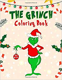 The Grinch Coloring Book 106 Coloring Pages Featuring The Grumpy Grinch And Many Other Characters To Relax And Encourage Creativity Weh Stephanie Weh Stephanie 9798641148281 Amazon Com Books