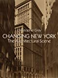 Changing New York, Christopher Gray, 0486269361