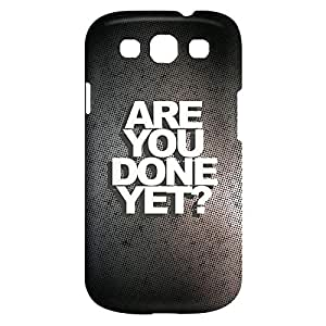 Loud Universe Samsung Galaxy S3 Are You Done Yet Print 3D Wrap Around Case - Multi Color