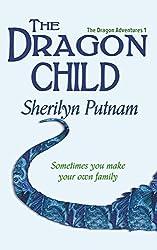 The Dragon Child (The Dragon Adventures Book 1)