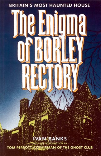 The Enigma of Borley Rectory