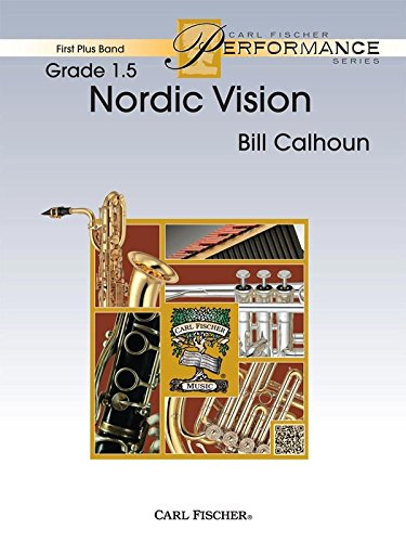 Nordic Vision - Bill Calhoun - Carl Fischer - Flute, Oboe (opt. Flute 2), Clarinet 1 in Bb, Clarinet 2 in Bb, Bass Clarinet in Bb, Alto Saxophone in Eb, Tenor Saxophone in Bb, Baritone Saxophone in Eb, Trumpet 1 in Bb, Trumpet 2 in Bb, Horn in F, Trombone, Euphonium B.C., Bassoon, Euphonium T.C. in Bb, Tuba, Mallet Percussion - Bells, Timpani, Percussion 1 - Snare Drum, Bass Drum, Tambourine, Percussion 2 - Suspended Cymbal, Crash Cymbals, Mark Tree, Triangle - Concert Band - FPS102