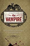 img - for Encyclopedia of the Vampire: The Living Dead in Myth, Legend, and Popular Culture book / textbook / text book