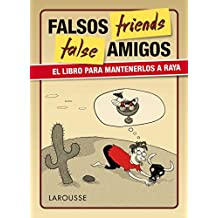 False friends (Larousse - Lengua Inglesa - Manuales Prácticos) (Spanish Edition)