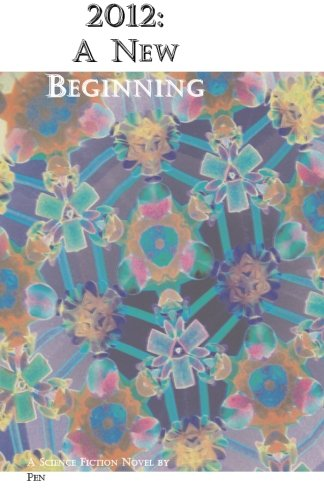 Read Online 2012: A New Beginning pdf