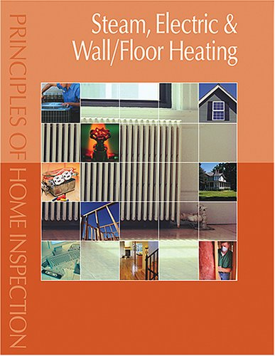 Price comparison product image Principles of Home Inspection:  Steam, Electric & Wall/Floor Heating