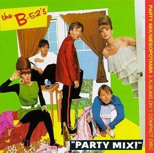 The B-52's: Party Mix / Mesopotamia