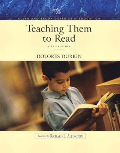 Teaching Them to Read (Allyn & Bacon Classics Edition) (6th Edition)
