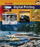 The Kodak Most Basic Book of Digital Printing, Jenni Bidner, 1579907776