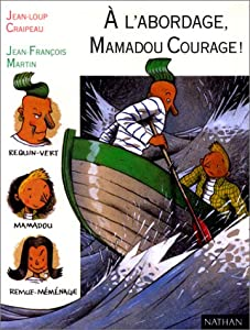 "Afficher ""A l'abordage, Mamadou Courage !"""