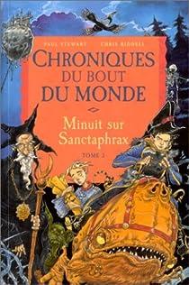 Chroniques du bout du monde - Cycle de Spic, Tome 3 : Minuit sur Sanctaphrax par Stewart