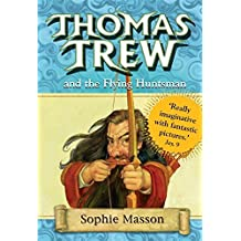 Thomas Trew and the Flying Huntsman by Sophie Masson (2007-11-15)