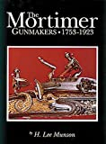 Mortimer Gunmakers, 1753-1923, H. Lee Munson, 0917218523