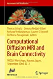 Computational Diffusion MRI and Brain Connectivity : MICCAI Workshop, Nagoya, Japan, September 22nd 2013, , 3319024744