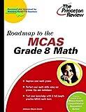 Roadmap to the MCAS Grade 8 Math, Princeton Review Staff, 0375763686
