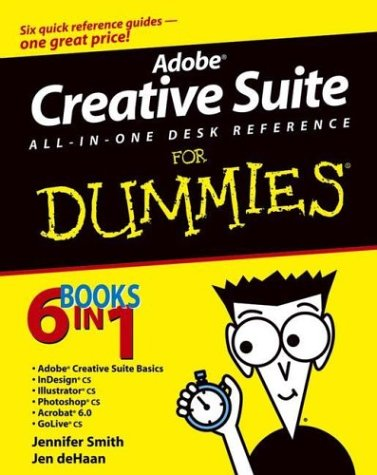 Adobe Creative Suite All-in-One Desk Reference For Dummies (For Dummies (Computers)) -