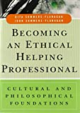 Becoming an Ethical Helping Professional 1st Edition