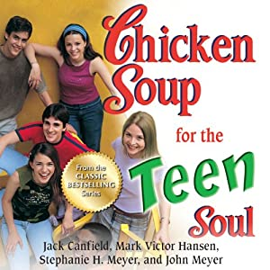 Chicken Soup for the Teen Soul: Real-Life Stories by Real Teens Audiobook