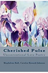 Cherished Pulse: Unconventional Love Poetry (Celebration Series of Poetry Chapbooks) Kindle Edition