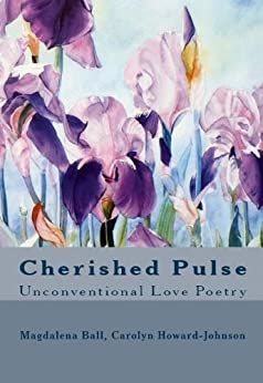 Cherished Pulse: Unconventional Love Poetry (Celebration Series of Poetry Chapbooks) by [Howard-Johnson, Carolyn, Ball, Magdalena ]