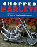 img - for Chopped Harleys: 50 Years of Rebellious Motorcycles book / textbook / text book