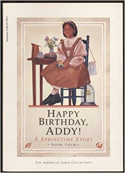 Happy Birthday, Addy! A Springtime Story (The American Girls Collection)