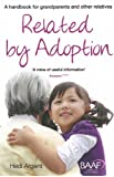 Related by adoption: a handbook for grandparents and other relatives (2014 edition)
