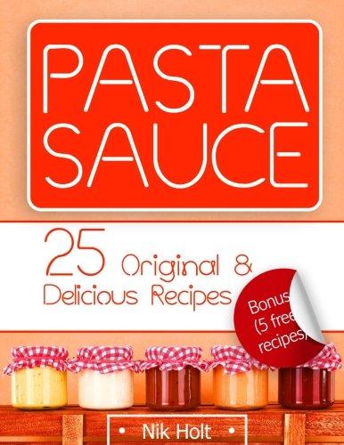 PASTA SAUCE: 25 original & delicious recipes