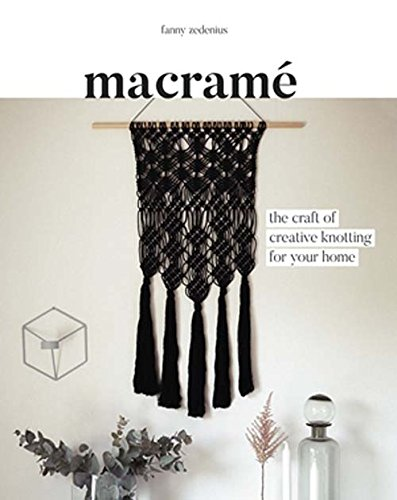 Macrame: The Craft of Creative Knotting for Your Home]()