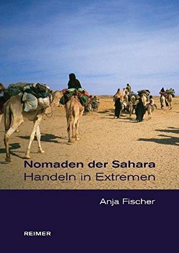 Nomaden der Sahara. Handeln in Extremen