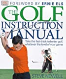 img - for The Golf Instruction Manual: Take the Fast-track to Better Golf, Whatever the Level of Your Game book / textbook / text book