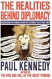 The Realities Behind Diplomacy: Background Influences on British External Policy 1865-1980