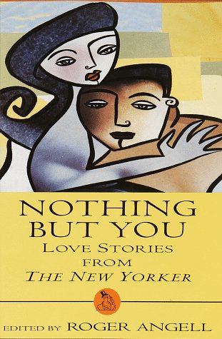 Nothing But You: Love Stories from The New Yorker