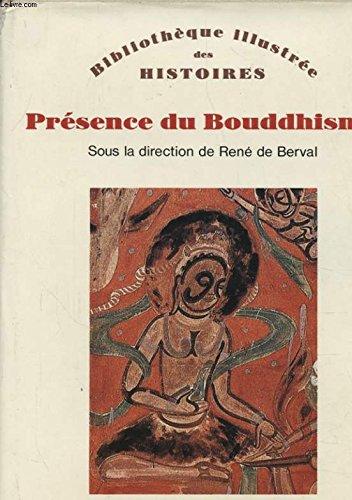 Présence du bouddhisme (Bibliothèque illustrée des histoires) (French Edition)