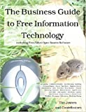The Business Guide to Free Information T, Tim Jowers, 1430301015