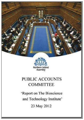 Report On The Bioscience And Technology Institute  Eighth Report  Together With The Minutes Of Proceedings Of The Committee Relating To The Report And     Evidence  Northern Ireland Assembly Reports