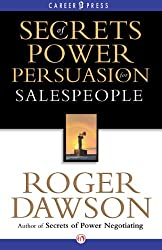 Secrets of Power Persuasion for Salespeople (Inside Secrets from a Master Negotiator)