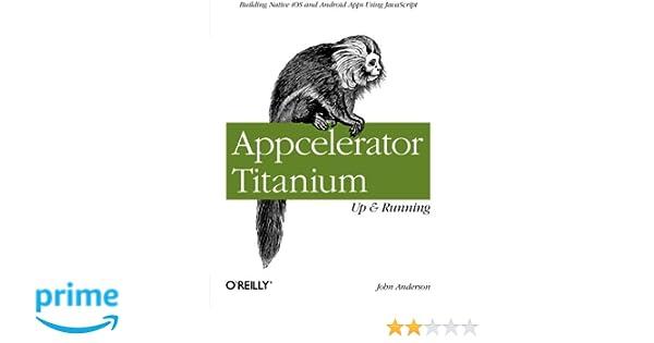 Appcelerator Titanium Patterns And Best Practices Pdf