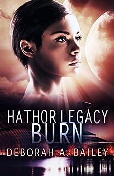 Hathor Legacy: Burn by [Bailey, Deborah A]