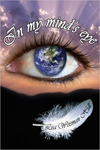 00be176c8746c In My Mind's Eye: Lisa Weisman Hull: 9781470039851: Amazon.com: Books