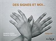 Des signes et moi... par Cendrine Genin