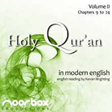 The Holy Qur'an: A Modern English Reading, Volume II: Chapters 9-24 Audiobook by Noorbox Productions Narrated by Kevan Brighting