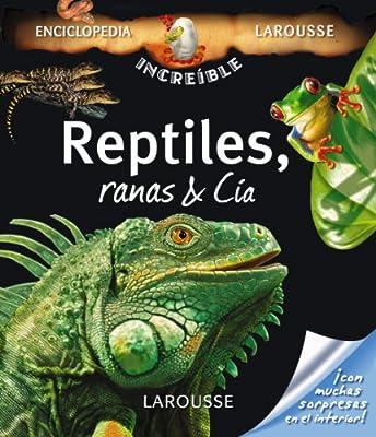 Reptiles, Ranas & Cía Larousse - Infantil / Juvenil - Castellano - A Partir De 8 Años - Enciclopedia Increíble 8 Años: Amazon.es: Morvan, Lydwine, Morvan, Stéphanie, Martin, François: Libros