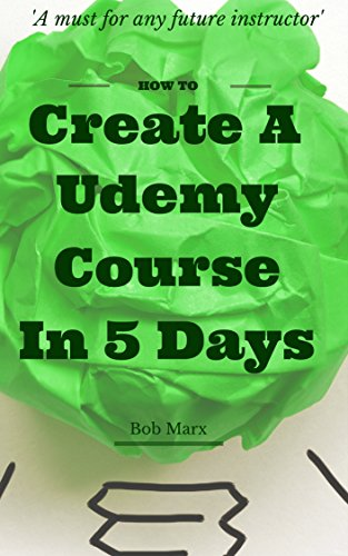 How to Create a UDEMY Course in 5 Days