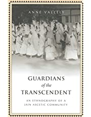 Guardians of the Transcendent: An Ethnography of a Jain Ascetic Community
