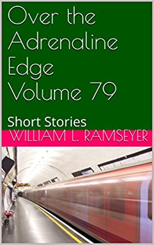 Download online Over the Adrenaline Edge Volume 79: Short Stories PDF