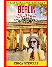 """Berlin: Travel Guide for Women: The Insider's Travel Guide to the """"Always Exciting""""city. For women, by women."""
