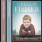 The Boy from Nowhere | Gregor Fisher,Melanie Reid