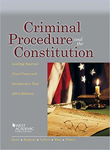 Criminal Procedure and the Constitution, Leading Supreme Court ...