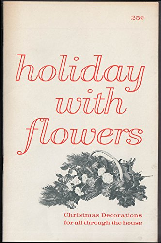 Smithers Oasis Holiday With Flowers Christmas Decorations catalog 1962